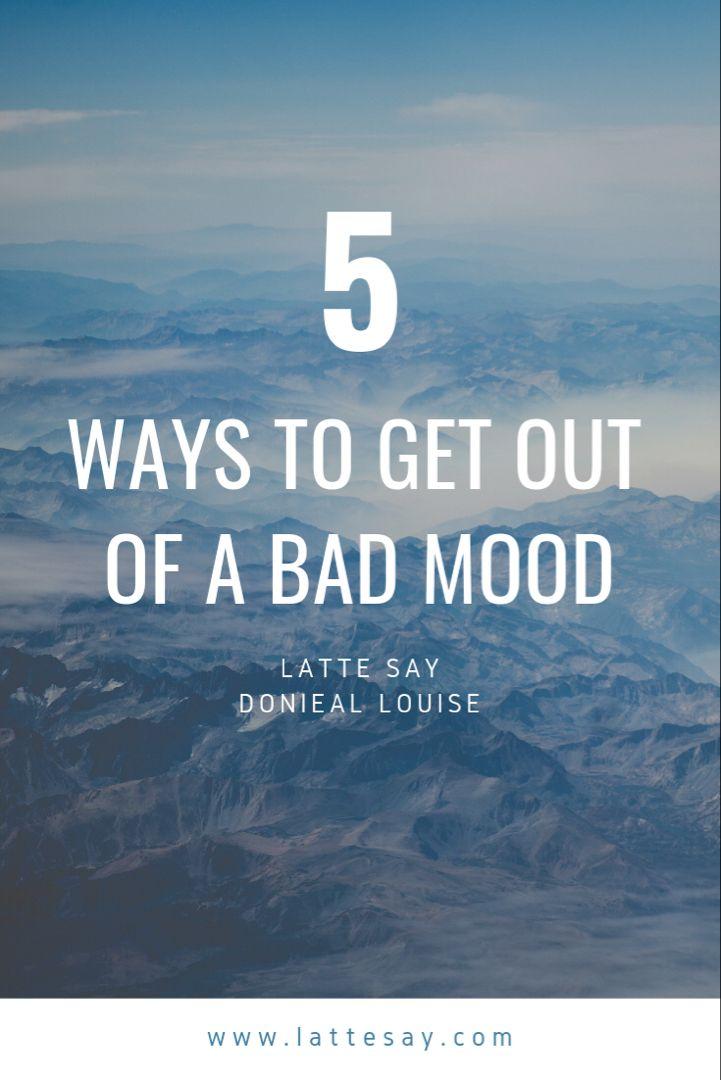 3a23eb42e2c0f511e854ca7fbb07f5b3 - How To Get Out Of A Bad Mood Fast