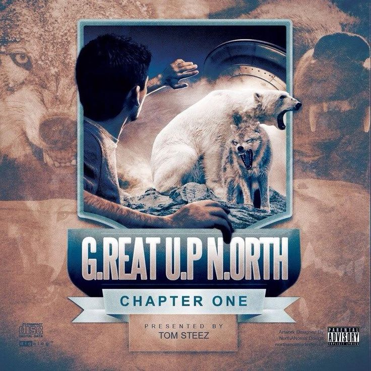 G.REAT U.P N.ORTH - Chapter One - Presented by Tom Steez