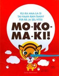 http://www.adlibris.com/fi/product.aspx?isbn=9510392162   Nimeke: Mo-ko-ma-ki! - Tekijä: Satu Kontinen - ISBN: 9510392162 - Hinta: 13,90 €