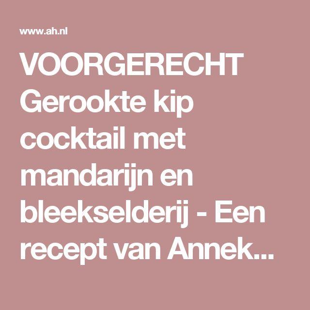 VOORGERECHT Gerookte kip cocktail met mandarijn en bleekselderij - Een recept van Anneke Muggen - Albert Heijn