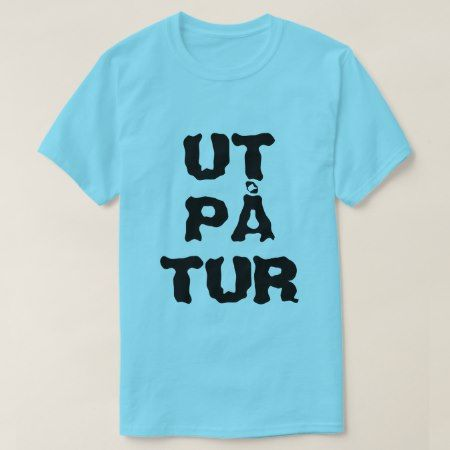 Norwegian text Ut på tur - out on a trip T-Shirt - click to get yours right now!