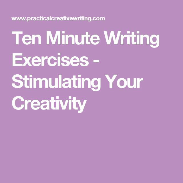 Ten Minute Writing Exercises - Stimulating Your Creativity