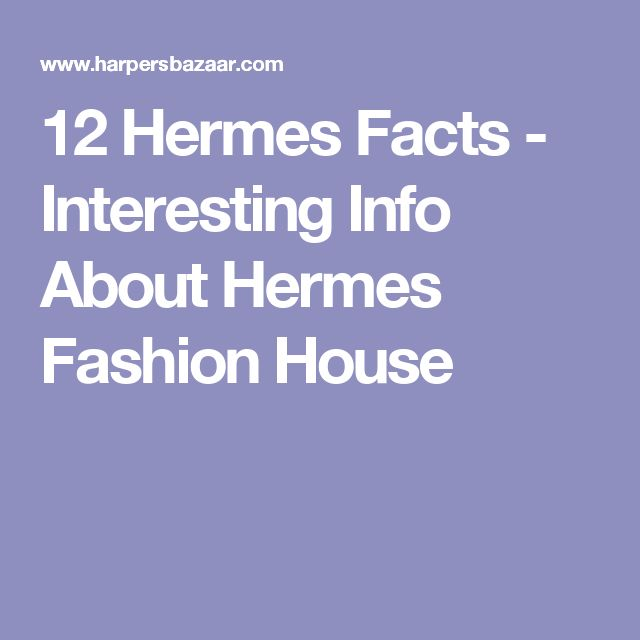 12 Hermes Facts - Interesting Info About Hermes Fashion House