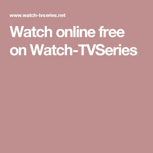 Watch online free on Watch-TVSeries