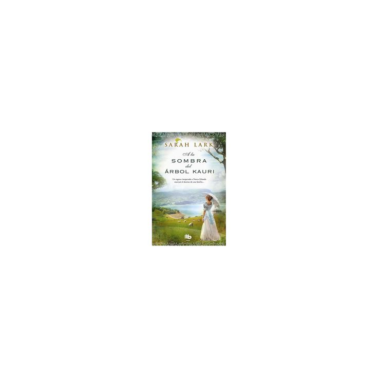 A la sombra del árbol Kauri/ In the Shade of the Kauri Tree (Paperback) (Sarah Lark)