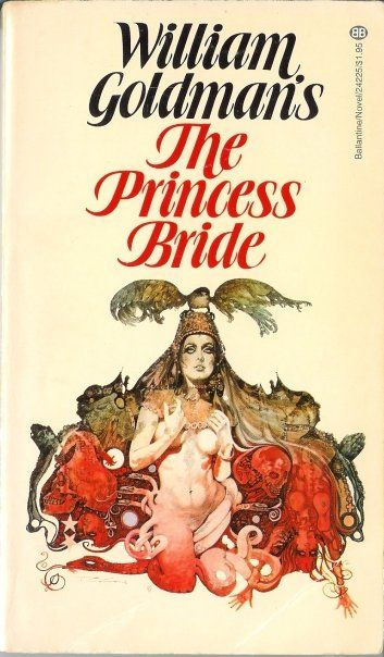 An old edition of The Princess Bride with a really odd cover.Book Lists, Book Worth, The Princesses Brides, Book Covers, Book Reading, Bizarre Nsfw, Princess Bride, Brides Bizarre, Williams Goldman