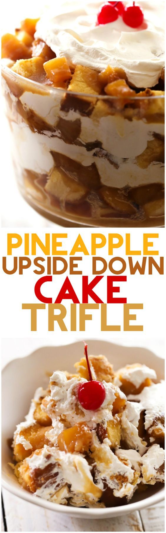 Pineapple Upside Down Cake Trifle... This recipe is INCREDIBLE! Layers of cake, glazed pineapple mixture and cream... it is sure to be a hit wherever you serve it!