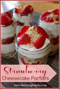 Easy no-bake Strawberry Cheesecake Parfaits are simple and easy to make. It is the perfect recipe for a quick weeknight dessert.
