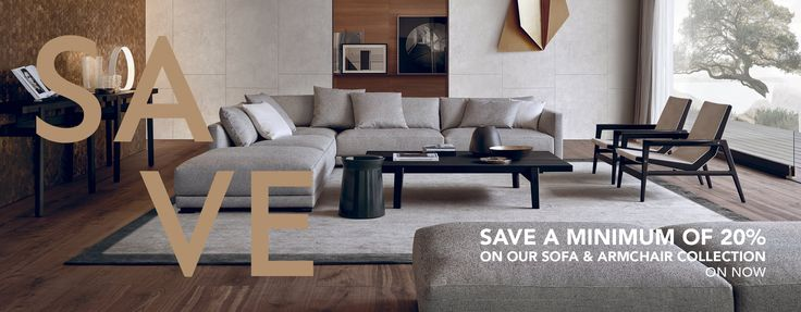 SAVE A MINIMUM OF 20% ON OUR SOFA & ARMCHAIR COLLECTION  STARTS SATURDAY 10 SEPTEMBER UNTIL SUNDAY 9 OCTOBER 2016.  See in store for details.