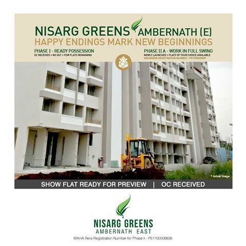Nisarg Greens - Ambernath East Phase I - Ready Possession  OC Received. No GST. Few Flats Remaining Phase II A - Work in Full Swing Newly Launched. Flats of Your Choice Available #MAHARERA Registration Number - P51700008839 To know more log on to: http://www.nisarggroup.com/greens/ Or you can call on: 08655 787878 | SMS 'GREENS' to 56161 #NisargGreens #Ambernath #RealEstate #EcoLuxury #Property #Homes