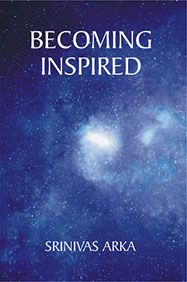 Becoming Inspired by Srinivas Arka - Published by Coppersun Books