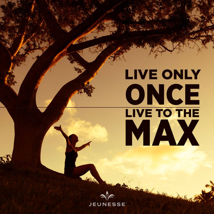 Live only ONCE. Live to the MAX. - https://vno.jeunesseglobal.com/en-IE/