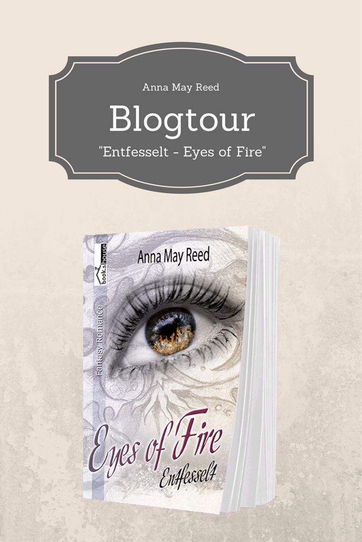 """Am ersten Tag macht die Blogtour zu """"Entfesselt - Eyes of Fire"""" von Anna May Reed auf meinem Blog halt und ich stelle euch das Buch sowie die Autorin (inkl. Interview) vor."""