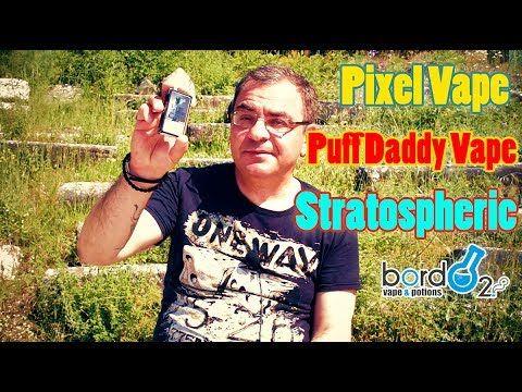 Μια ακομα παρουσιαση υγρων αναπληρωσης Stratospheric - Pixel Vape - Puff Daddy Vape μεσα απο ενα VLOG Τα υγρά αναπλήρωσης Bordo2 διαθέσιμα στην VaporMania ! ...