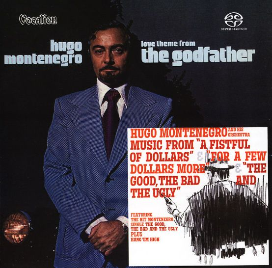 Hugo Montenegro: Love Theme From The Godfather/Music From A Fistful Of Dollars & For A Few Dollars More & The Good, The Bad, & The Ugly