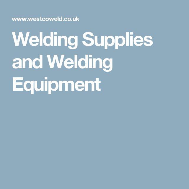 Welding Supplies and Welding Equipment