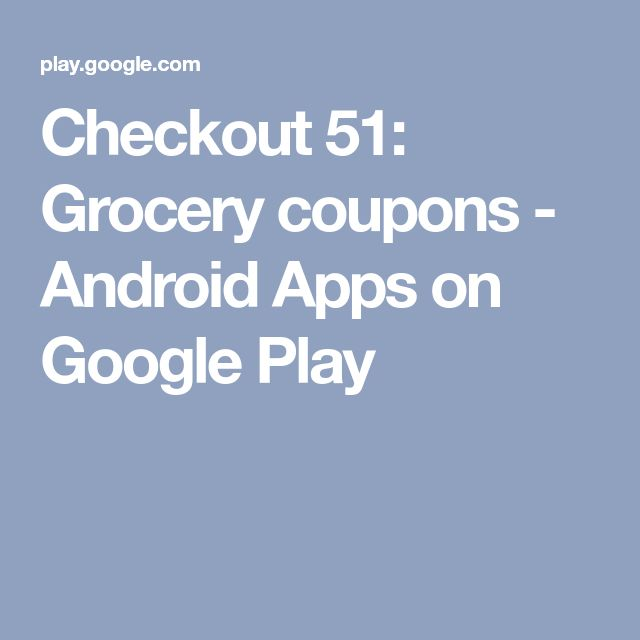 Checkout 51: Grocery coupons - Android Apps on Google Play