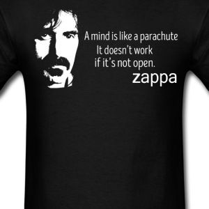 keep calm and love frank zappa | Frank Zappa mind is like a parachute - Men's T-Shirt