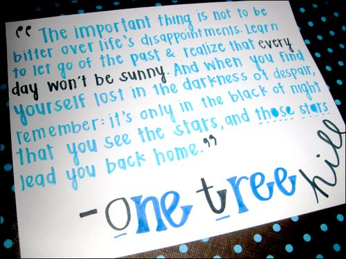 <3: Oth 3, Good Quotes, One Tree Hill, One Trees Hill, Dorm Ideas, Favorite Quotes, Living, The Dark, Best Quotes
