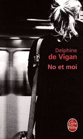 """""""No Et Moi"""" by Delphine de Vigan, surprising and very moving book"""