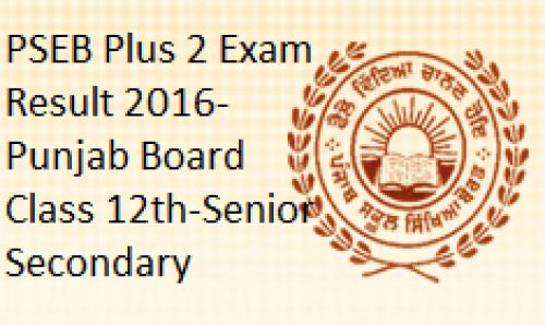 PSEB Plus 2 Exam Result 2016 @ pseb.ac.in Punjab Board Class 12th-Senior Secondary