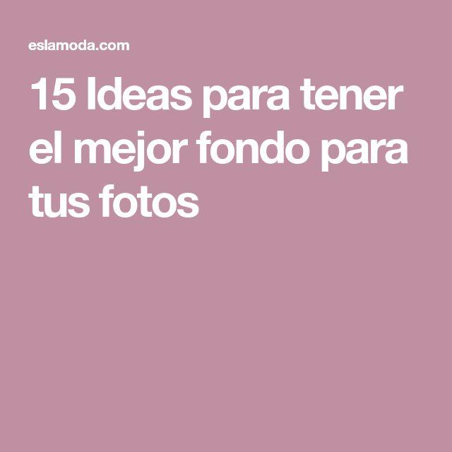 15 Ideas para tener el mejor fondo para tus fotos