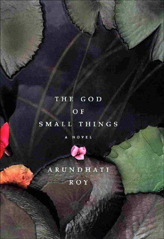 The God of Small Things by Arundhati Roy.