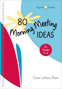 Morning Meeting greetings, sharing, activity, and message ideas for Grades K–2