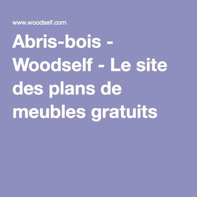 Abris-bois - Woodself - Le site des plans de meubles gratuits