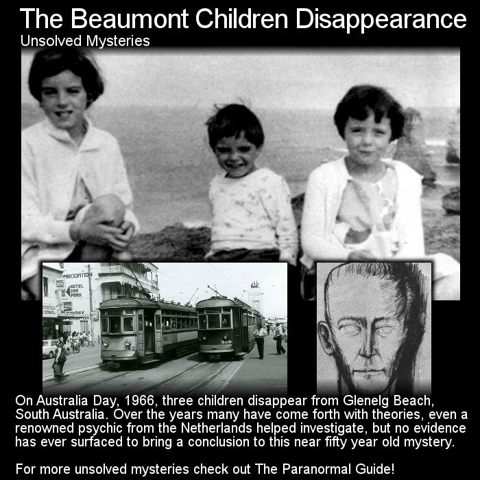 The Beaumont Children Disappearance. Here is an Australian mystery that continues to this day. It has been nearly fifty years but some still hold hope. Head to this link to learn more: http://www.theparanormalguide.com/blog/the-beaumont-children-disappearance