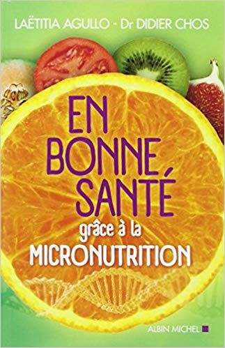 Télécharger En bonne santé grâce à la micronutrition sur