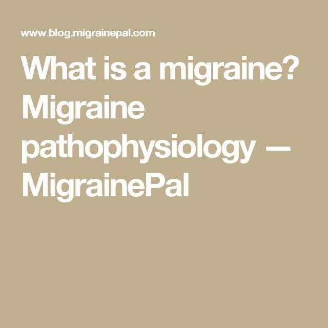 What is a migraine? Migraine pathophysiology — MigrainePal