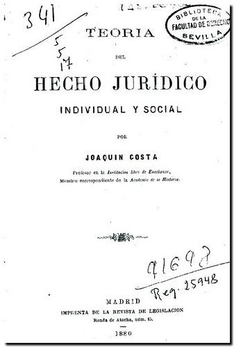 Teoría del hecho jurídico individual y social / por Joaquín Costa. - Madrid : Imprenta de la Revista de Legislación, 1880