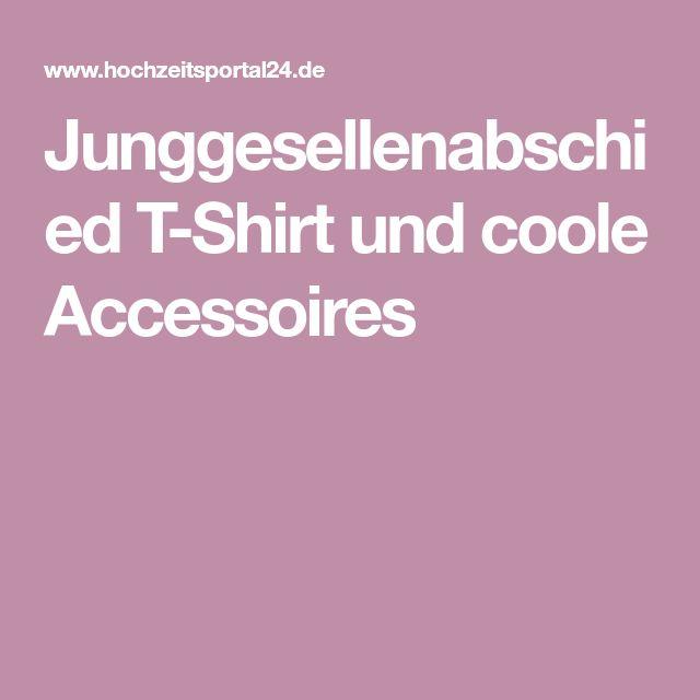 Junggesellenabschied T-Shirt und coole Accessoires