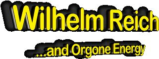 Wilhelm Reich and Orgone Energy