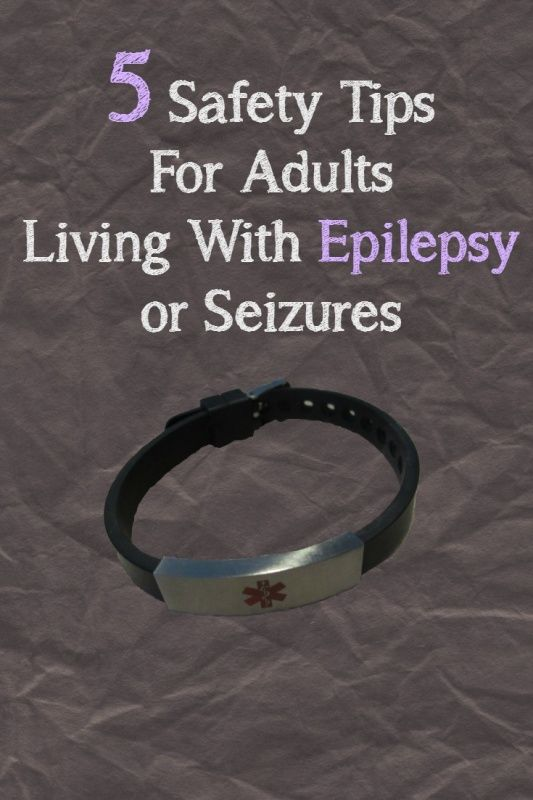 5 Safety Tips For Adults Living With Epilepsy or seizures