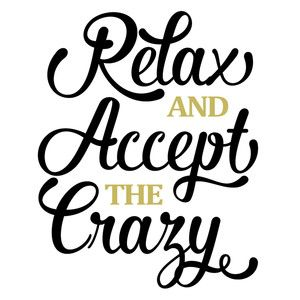 Silhouette Design Store - View Design #142181: relax and accept the crazy