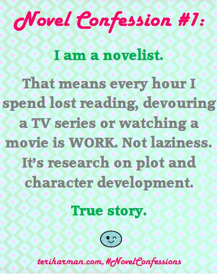 It's not called laziness... it's productive work and research for my novels!