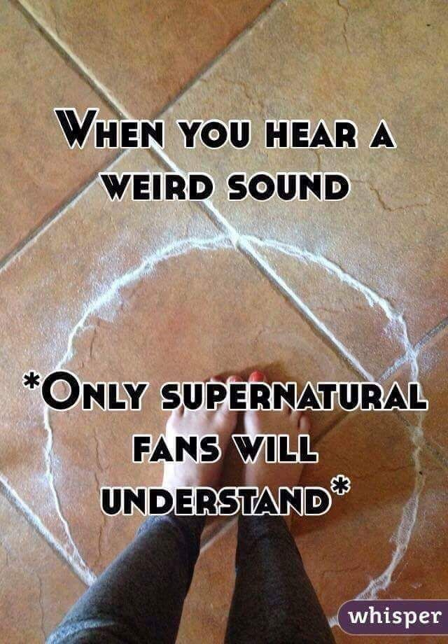 Only Supernatural fans will understand.