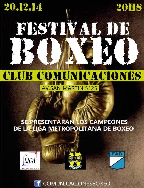 FESTIVAL DE BOXEO//  Este Sábado a partir de las 20hs Festival de BOXEO en el CLUB COMUNICACIONES. Se estarán presentando entre otras grandes peleas los campeones de la LIGA METROPOLITANA DE BOXEO. Si te gusta el Boxeo, no te lo podés perder!!!