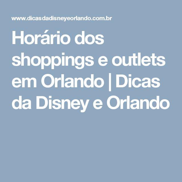 Horário dos shoppings e outlets em Orlando | Dicas da Disney e Orlando