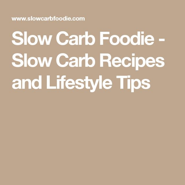 Slow Carb Foodie - Slow Carb Recipes and Lifestyle Tips
