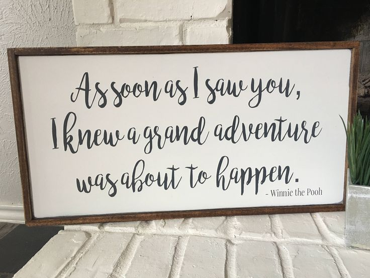 As Soon As I Saw You, I Knew A Grand Adventure Was About To Happen - Winnie the Pooh Sign- Girl Nursery Sign - Boy Nursery Sign