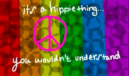 It's a Hippie Thing... you wouldn't understand