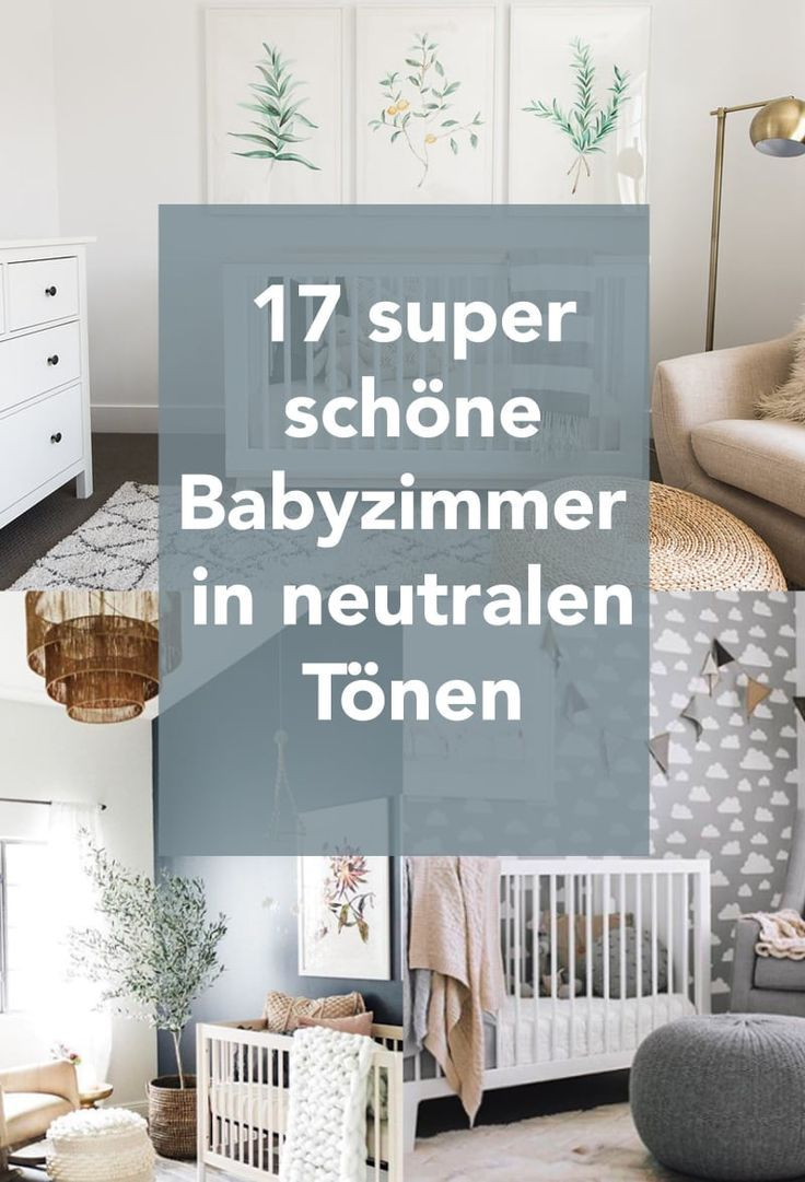 17 wirklich wunderschöne Babyzimmer in neutralen Farben ...