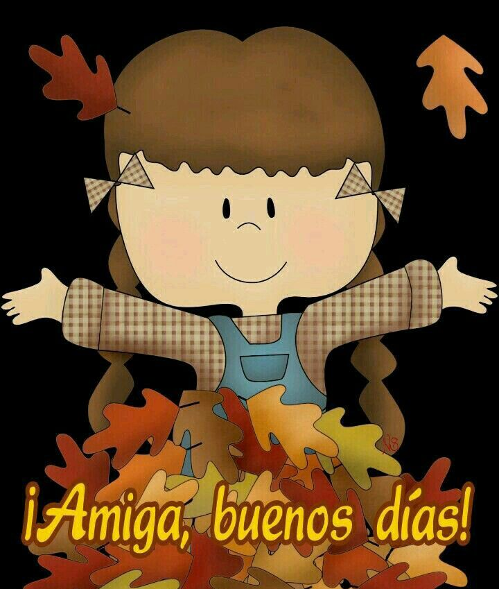 Buenos dias amiga!!!