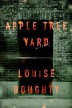 """Apple Tree Yard: A Novel ○ #ComingAttractions #Books ○ """"An intelligent, erotically charged thriller with deep moral implications"""""""