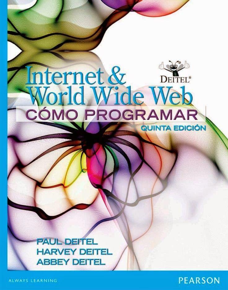 Internet & word wide web : cómo programar / Paul Deitel, Harvey Deitel, Abbey Deitel ; traducción Alfonso Vidal Romero Elizondo: http://kmelot.biblioteca.udc.es/record=b1517227~S1*gag