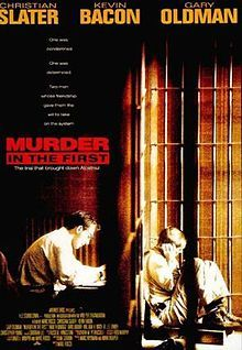 Murder in the First is a largely fictitious 1995 film, directed by Marc Rocco, about a petty criminal named Henri Young (portrayed by Kevin Bacon) who is put on trial for murder in the first degree.