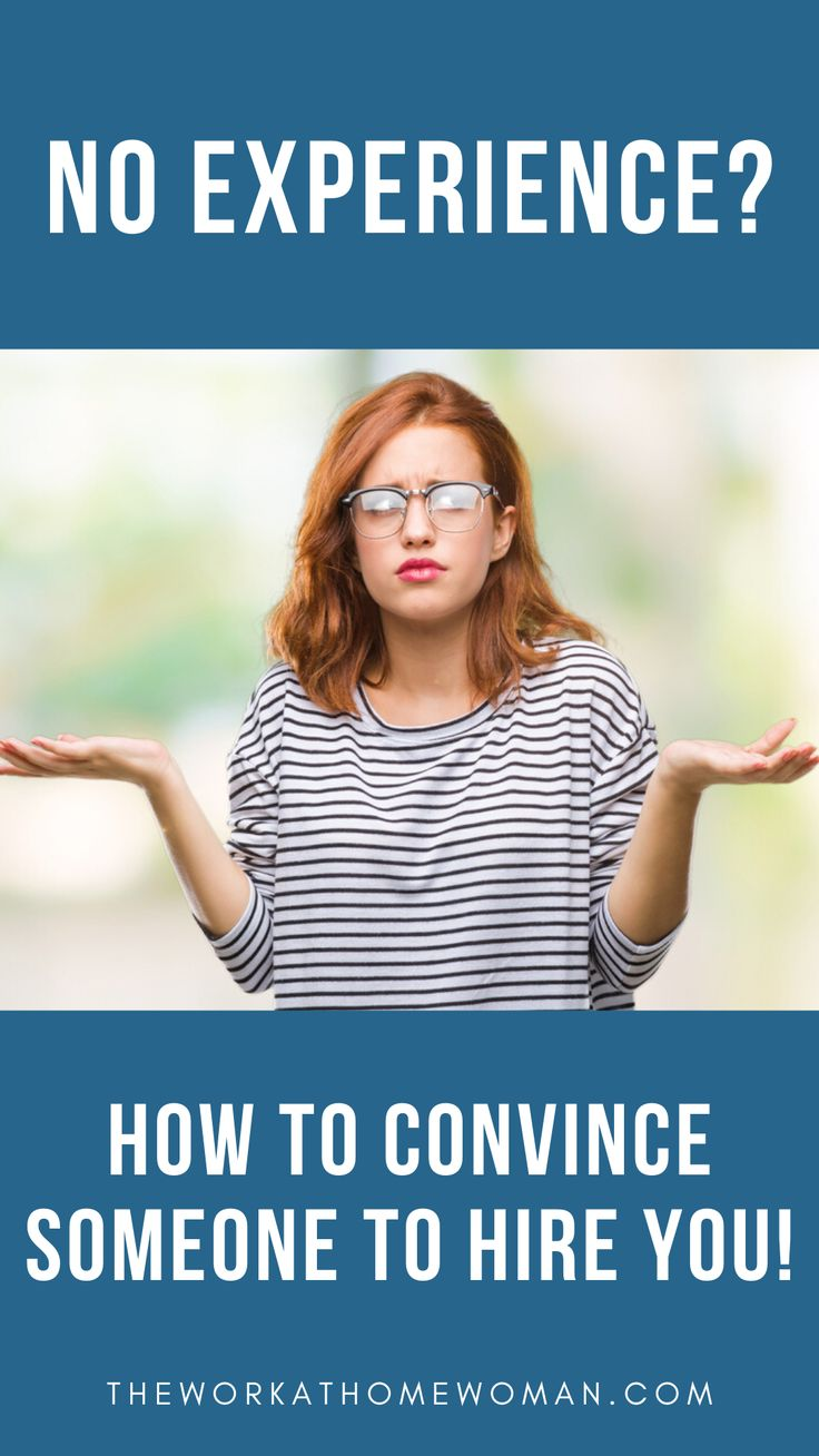 How to convince someone to hire you without experience